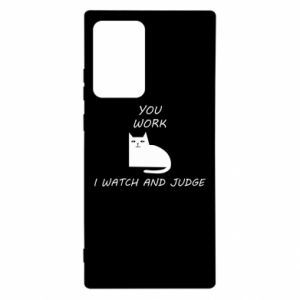 Samsung Note 20 Ultra Case You work i watch and judge