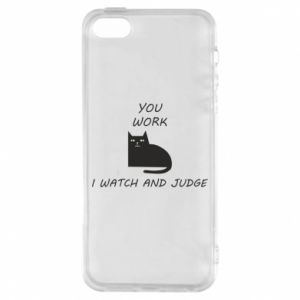 iPhone 5/5S/SE Case You work i watch and judge