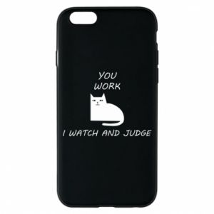 iPhone 6/6S Case You work i watch and judge