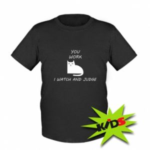 Kids T-shirt You work i watch and judge