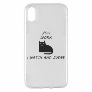 iPhone X/Xs Case You work i watch and judge