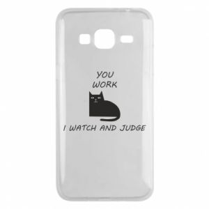 Samsung J3 2016 Case You work i watch and judge