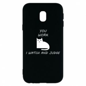 Samsung J3 2017 Case You work i watch and judge