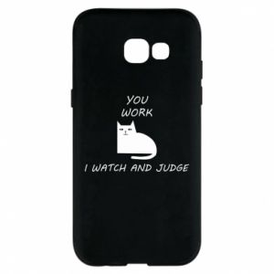 Samsung A5 2017 Case You work i watch and judge