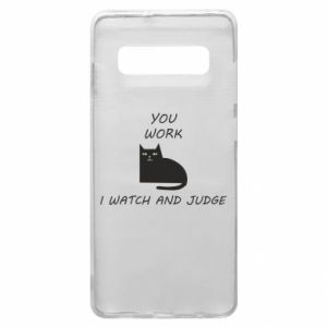 Samsung S10+ Case You work i watch and judge