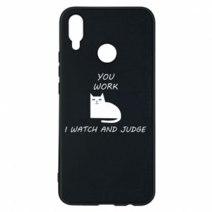 Huawei P Smart Plus Case You work i watch and judge