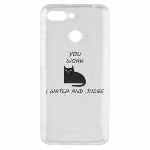 Phone case for Xiaomi Redmi 6 You work i watch and judge