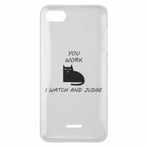 Phone case for Xiaomi Redmi 6A You work i watch and judge