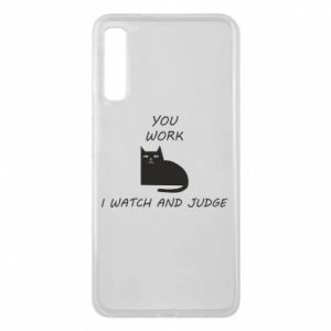 Samsung A7 2018 Case You work i watch and judge