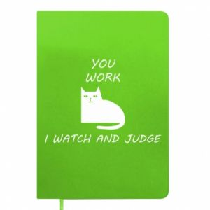 Notepad You work i watch and judge
