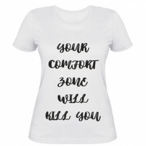 Damska koszulka Your comfort zone will kill you