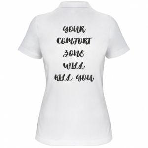 Damska koszulka polo Your comfort zone will kill you