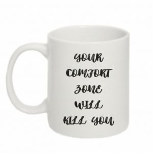 Kubek 330ml Your comfort zone will kill you