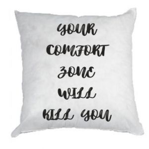 Poduszka Your comfort zone will kill you