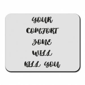 Podkładka pod mysz Your comfort zone will kill you