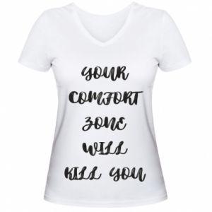 Damska koszulka V-neck Your comfort zone will kill you
