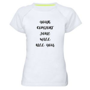Damska koszulka sportowa Your comfort zone will kill you