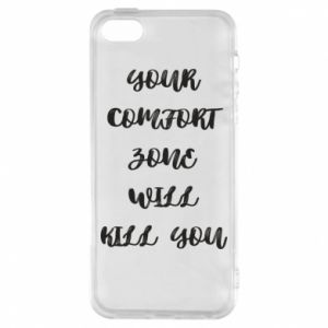 Etui na iPhone 5/5S/SE Your comfort zone will kill you