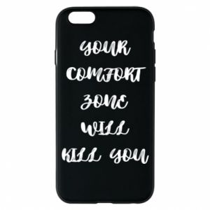 Etui na iPhone 6/6S Your comfort zone will kill you