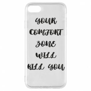 Etui na iPhone 7 Your comfort zone will kill you