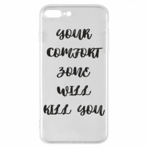 Etui na iPhone 7 Plus Your comfort zone will kill you