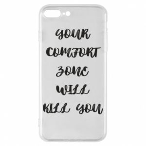 Etui na iPhone 8 Plus Your comfort zone will kill you