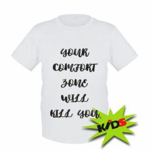 Dziecięcy T-shirt Your comfort zone will kill you