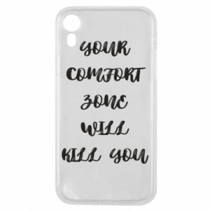 Etui na iPhone XR Your comfort zone will kill you