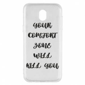 Etui na Samsung J5 2017 Your comfort zone will kill you