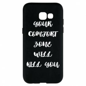 Etui na Samsung A5 2017 Your comfort zone will kill you