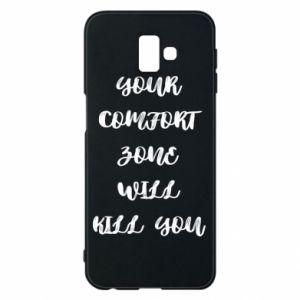 Etui na Samsung J6 Plus 2018 Your comfort zone will kill you