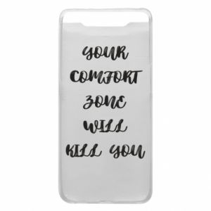Etui na Samsung A80 Your comfort zone will kill you