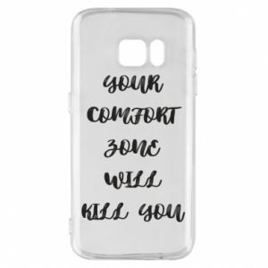Etui na Samsung S7 Your comfort zone will kill you