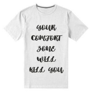 Męska premium koszulka Your comfort zone will kill you