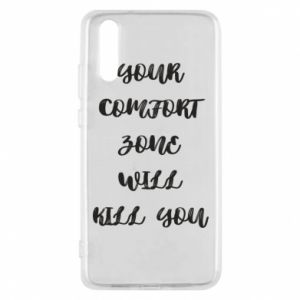 Etui na Huawei P20 Your comfort zone will kill you