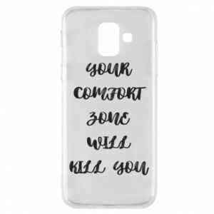 Etui na Samsung A6 2018 Your comfort zone will kill you