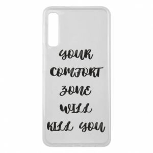 Etui na Samsung A7 2018 Your comfort zone will kill you