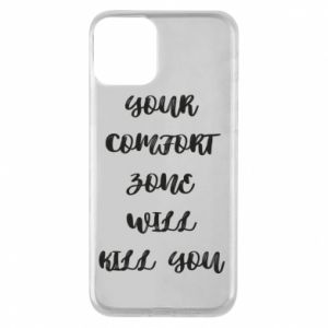 Etui na iPhone 11 Your comfort zone will kill you