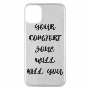Etui na iPhone 11 Pro Your comfort zone will kill you