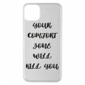 Etui na iPhone 11 Pro Max Your comfort zone will kill you