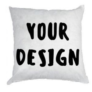 Pillow Your design
