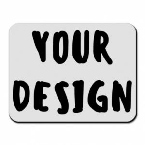 Mouse pad Your design