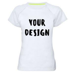 Women's sports t-shirt Your design