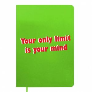 Notes Your only limit is ...