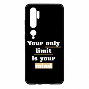 Xiaomi Mi Note 10 Case Your only limit is your mind