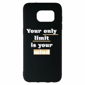 Samsung S7 EDGE Case Your only limit is your mind