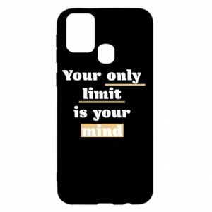 Samsung M31 Case Your only limit is your mind