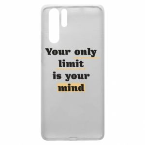 Huawei P30 Pro Case Your only limit is your mind