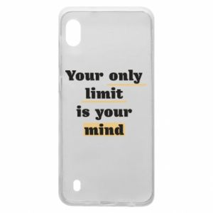 Samsung A10 Case Your only limit is your mind