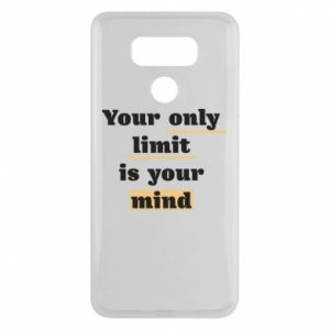 LG G6 Case Your only limit is your mind